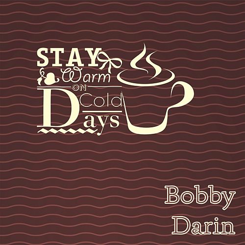 Stay Warm On Cold Days by Bobby Darin