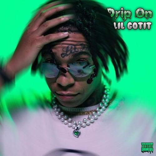 Drip On by Lil Gotit