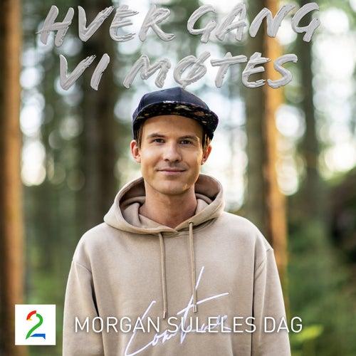 Morgan Suleles Dag (Sesong 9) di Hver gang vi møtes (sesong7)