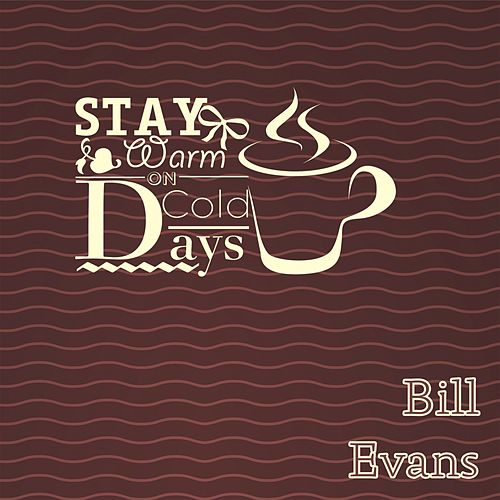 Stay Warm On Cold Days di Bill Evans