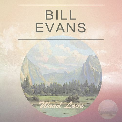 Wood Love di Bill Evans