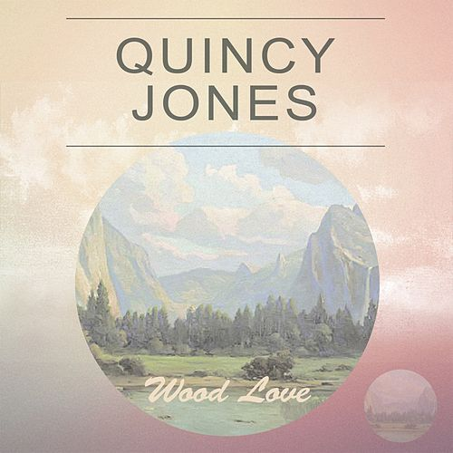 Wood Love de Quincy Jones