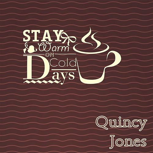 Stay Warm On Cold Days von Quincy Jones