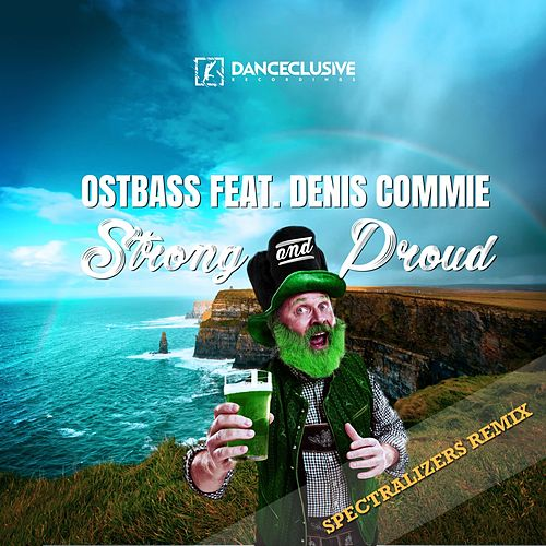 Strong & Proud - Spectralizers Mix by Ostbass