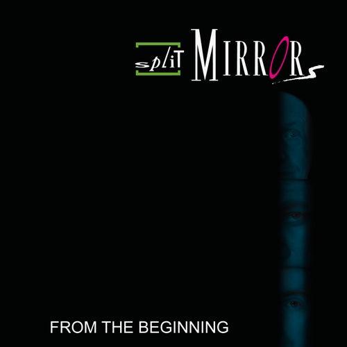 From The Beginning von Split Mirrors