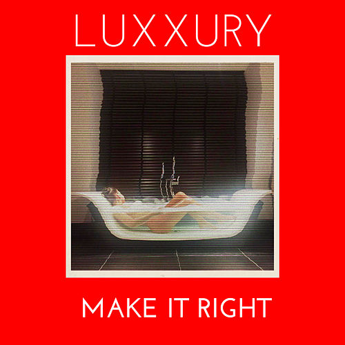 Make It Right by Luxxury