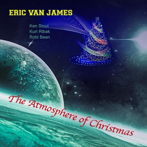 The Atmosphere of Christmas by Eric Van James