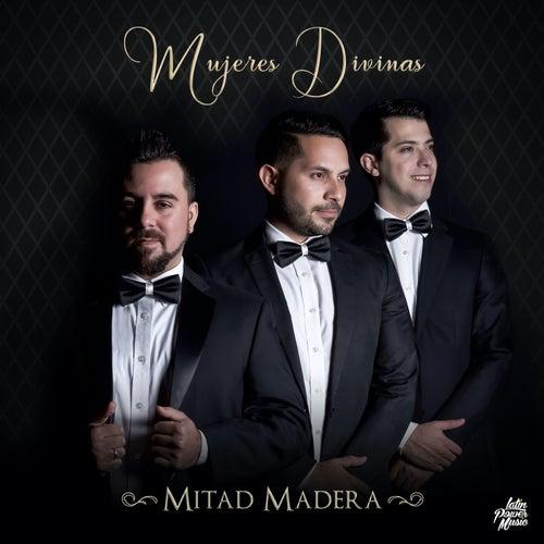 Mujeres Divinas by Mitad Madera