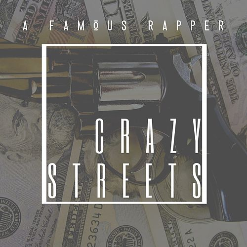 Crazy Streets de Famous Rapper