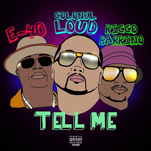 Tell Me (feat. E-40 & Ricco Barrino) de Colonel Loud
