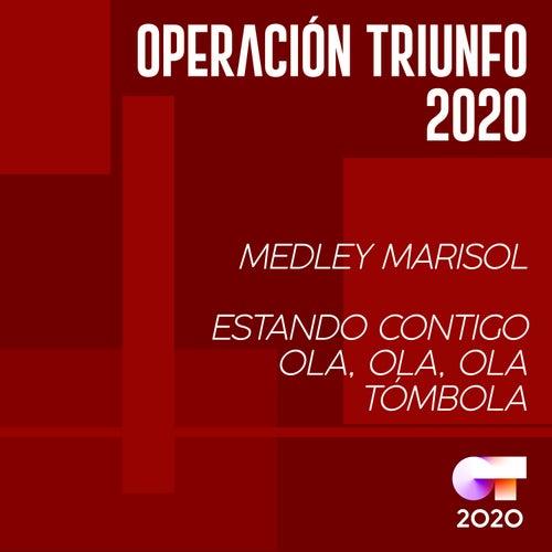 Medley Marisol: Estando Contigo / Ola Ola Ola / Tómbola von Operación Triunfo 2020