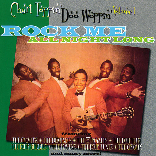 Chart Toppin' Doo Woppin' Vol. 1: Rock Me All Night Long by Various Artists