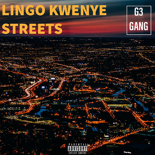 Lingo Kwenye Streets by G3 Gang