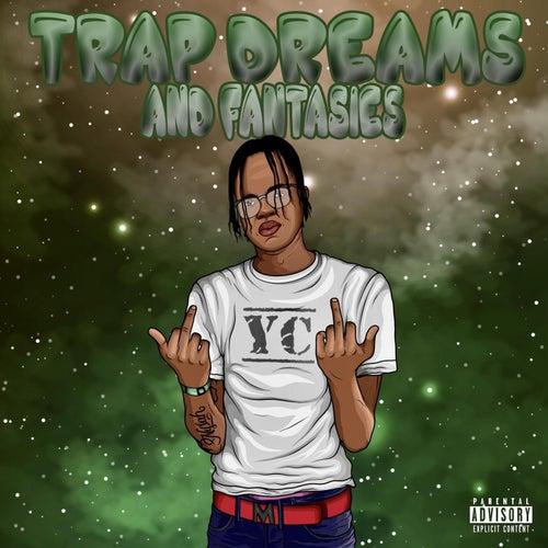 Trap Dreams and Fantasies von YC
