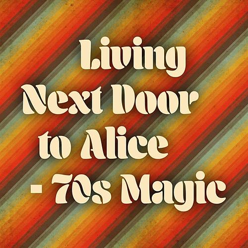 Living Next Door to Alice - 70s Magic von Various Artists