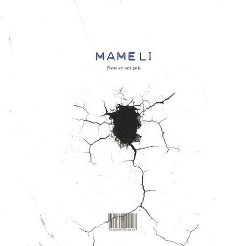 Non ci sei più di Mameli