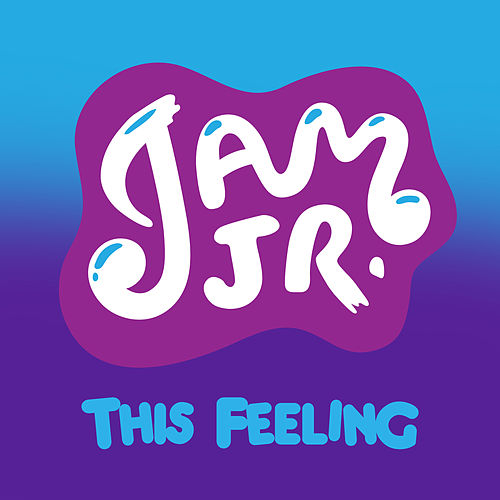 This Feeling by Jam Jr.