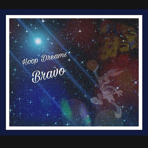 Hoop Dreams by Bravo