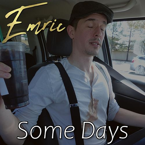 Some Days by Emric