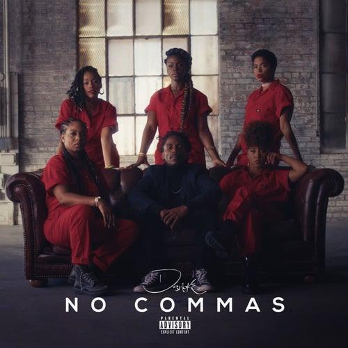 No Commas by D-Smoke
