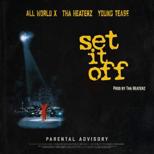 Set It Off (feat. Young Tease & Tha Heaterz) von AllWorldX