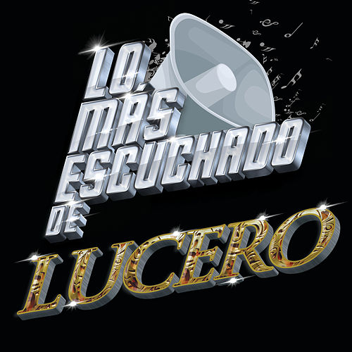 Lo Más Escuchado De by Lucero