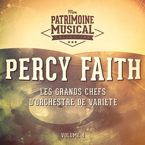 Les grands chefs d'orchestre de variété : Percy Faith, Vol. 4 by Percy Faith