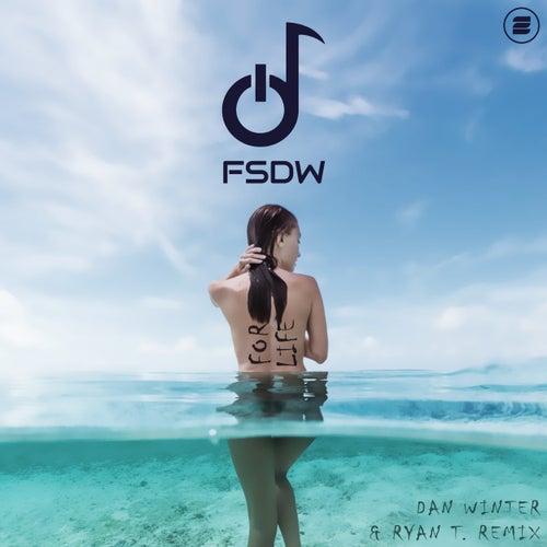 For Life (Dan Winter & Ryan T. Remix) de Fsdw