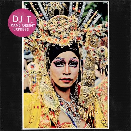 Trans Orient Express by DJ T.