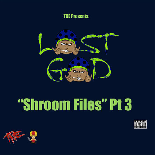 Shroom Files, Pt. 3 - EP von Lost God