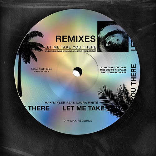 Let Me Take You There (feat. Laura White) (Remixes) by Max Styler