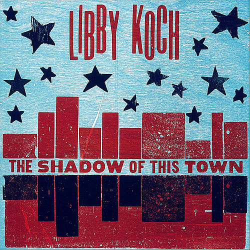 The Shadow of This Town de Libby Koch