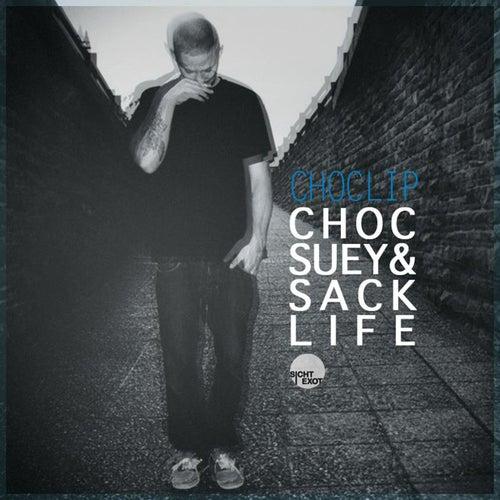Choc Suey & Sack Life von Choclip