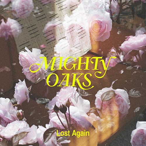 Lost Again de Mighty Oaks