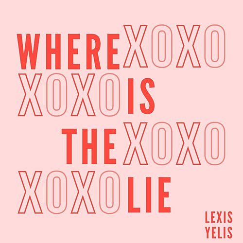 Where Is the Lie by Lexis Yelis