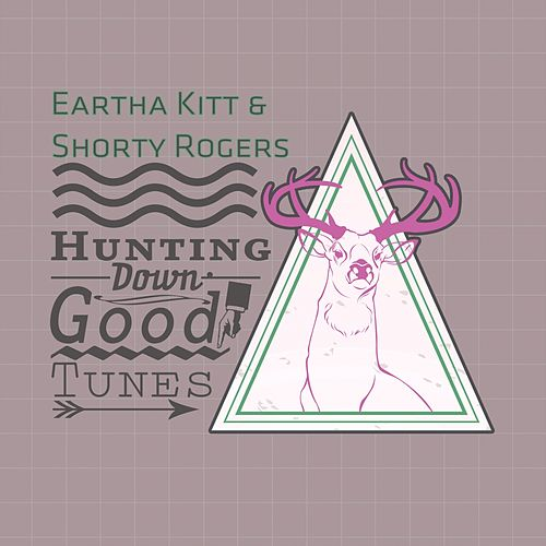 Hunting Down Good Tunes de Eartha Kitt