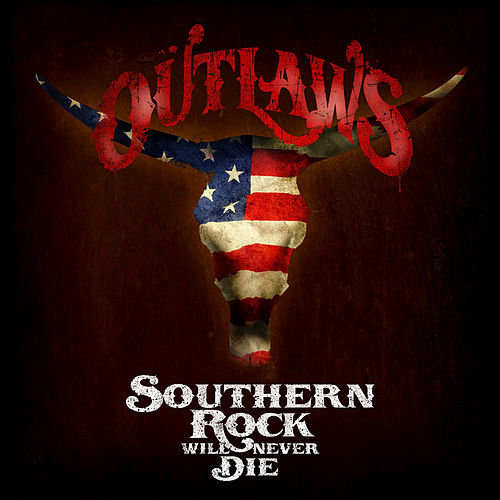 Southern Rock Will Never Die von The Outlaws