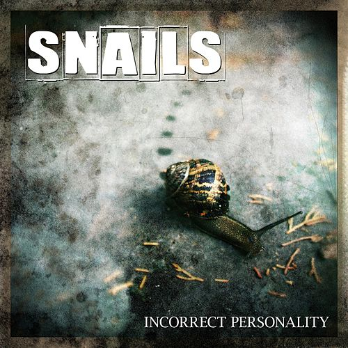 Incorrect Personality by Snails