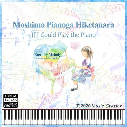 Moshimo Pianoga Hiketanara by Eternity Melody