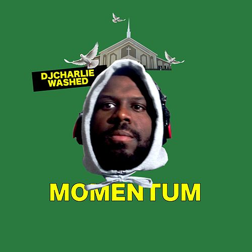 Momentum by DJ Charlie Washed