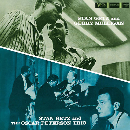 Stan Getz And Gerry Mulligan/Stan Getz And The Oscar Peterson Trio by Stan Getz