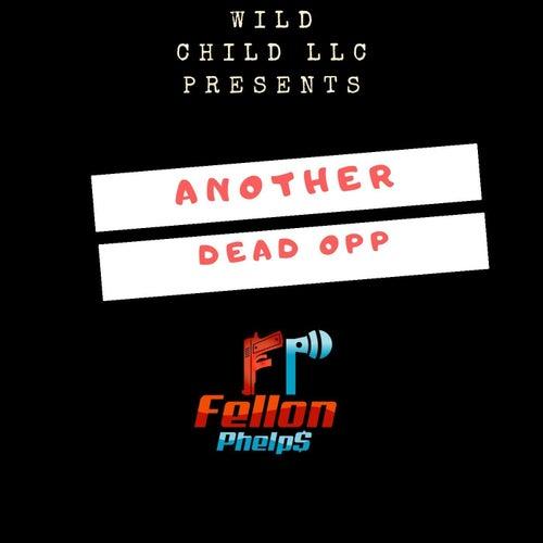 Another Dead Opp de Fellon Phelps