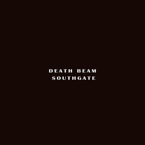 Southgate by Death Beam