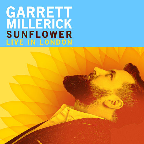 Sunflower: Live in London by Garrett Millerick