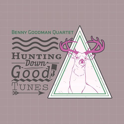 Hunting Down Good Tunes by Benny Goodman