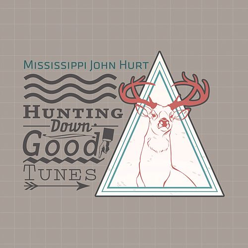 Hunting Down Good Tunes de Mississippi John Hurt