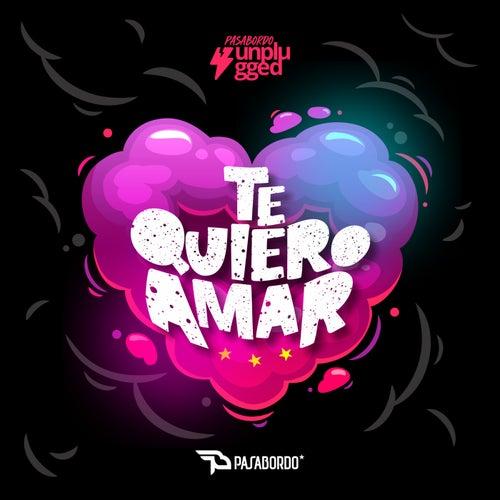 Te Quiero Amar (Unplugged) de Pasabordo
