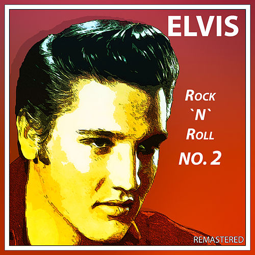 Elvis. Rock 'N' Roll no.2 (Remastered) von Elvis Presley