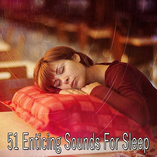 51 Enticing Sounds for Sleep by Trouble Sleeping Music Universe