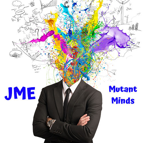 Mutant Minds by JME